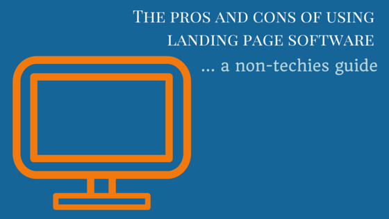 The pros and cons of using landing page software