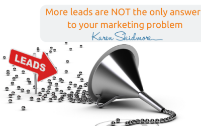 More leads are NOT the only answers to your marketing problem