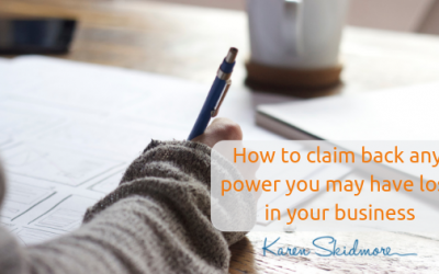 Claiming back any power you may have lost in your business