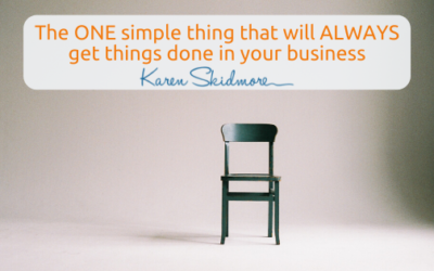 The ONE simple thing that will ALWAYS get things done in your business