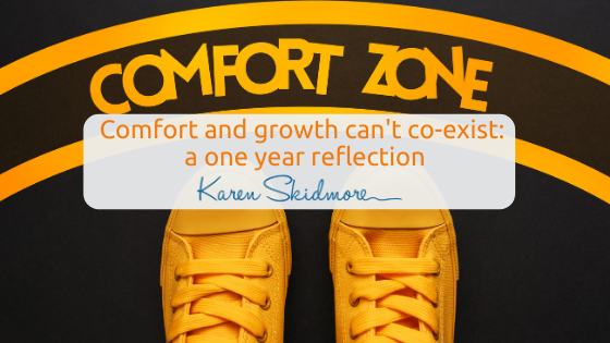 Comfort and growth can't co-exist: a one year reflection
