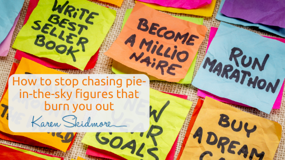 Money energy in your business: how to stop chasing pie-in-the-sky figures that burn you out
