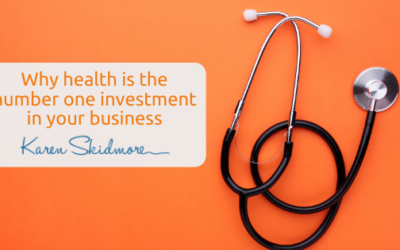 Why health is the number one investment in your business