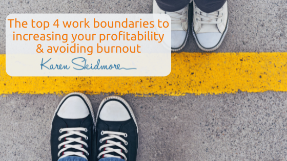 The top 4 work boundaries to increasing profitability and avoiding burnout