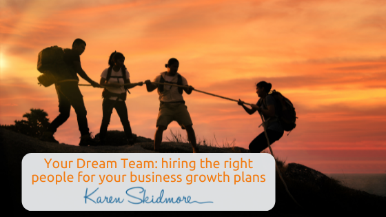 Your Dream Team: hiring the right people for your business growth plans