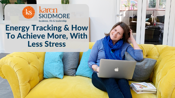 Energy tracking and how to achieve more, with less stress